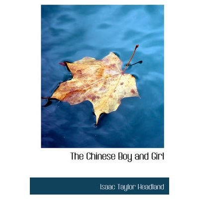 [ [ THE CHINESE BOY AND GIRL - LARGE PRINT BY(HEADLAND, ISAAC TAYLOR )](AUTHOR)[PAPERBACK]