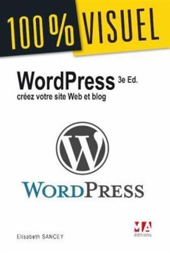 Wordpress: Créez votre site Web et blog par Elisabeth Sancey