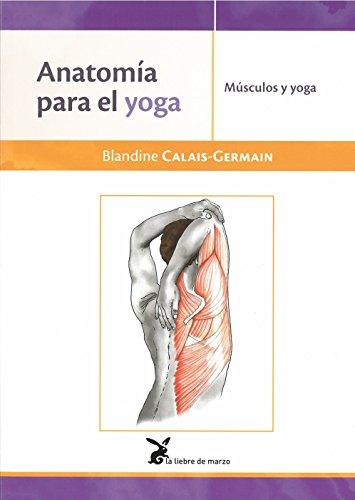 Anatomía para el yoga por Blandine Calais Germain