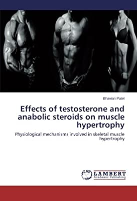 Effects of Testosterone and Anabolic Steroids on Muscle Hypertrophy