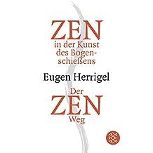 Zen in der Kunst des Bogenschießens / Der Zen-Weg