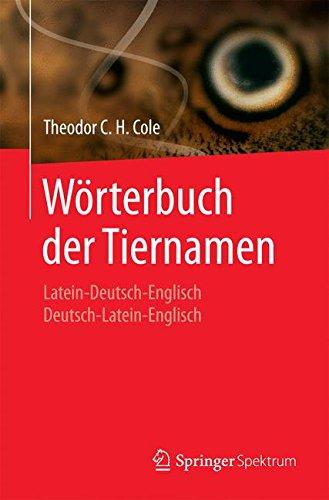 Wörterbuch der Tiernamen: Latein-Deutsch-Englisch  Deutsch-Latein-Englisch