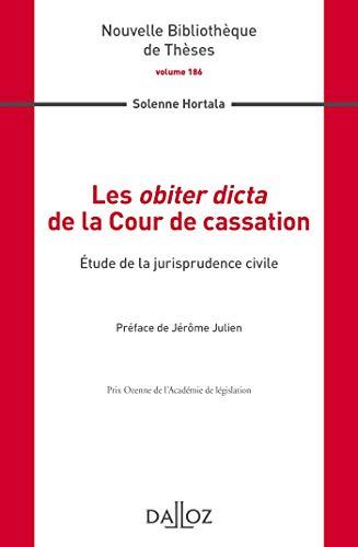 Les obiter dicta de la Cour de cassation. Étude de la jurisprudence civile Volume 186