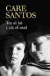 Tot el bé i tot el mal (Catalan Edition)