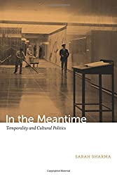In the Meantime: Temporality and Cultural Politics