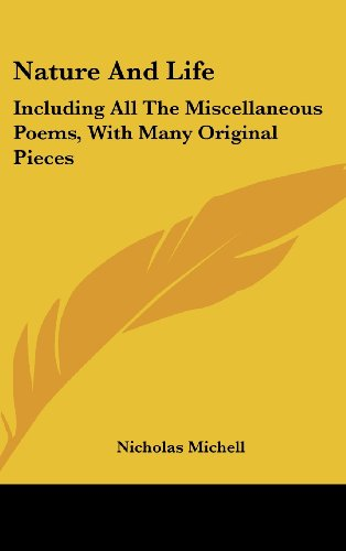 Nature and Life: Including All the Miscellaneous Poems, with Many Original Pieces