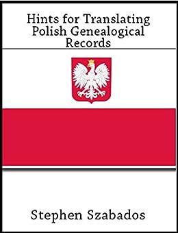 Hints for Translating Polish Genealogical Records by [Szabados, Stephen]