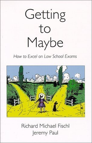 Getting To Maybe: How to Excel on Law School Exams (Edition 1) by Richard Michael Fischl, Jeremy Paul [Paperback(1999¡ê?]