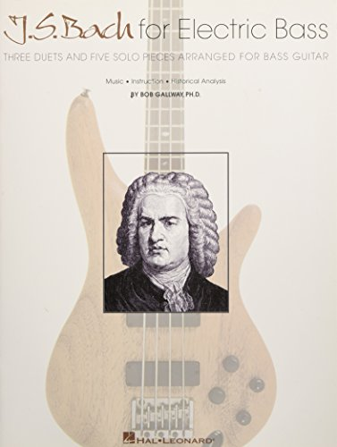 J.S. Bach for Electric Bass: Three Duets and Five Solo Pieces Arranged for Bass Guitar - 9780634031434