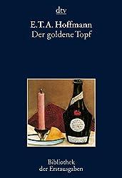 Der goldene Topf : Ein Mährchen aus der neuen Zeit. Bamberg 1814