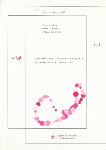 Gestión, procesado y análisis de imágenes biomédicas. (CIENCIA Y TÉCNICA)