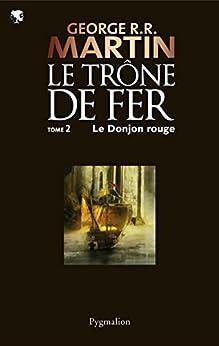 Le Trône de Fer (Tome 2) - Le donjon rouge par [Martin, George R.R.]