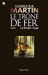 Le Trône de Fer (T 02) : Le Donjon Rouge: Le Trône de Fer - Tome 02