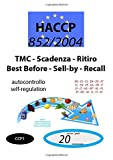 TMC - Scadenza - Ritiro - Best Before - Sell-by - Recall (CCP1): 852/2004 - HACCP documento di autocontrollo - self-regulation document (CCP1)