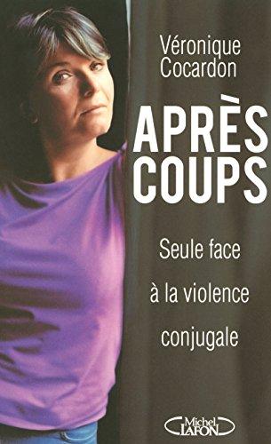 APRES COUPS L'ENFER D'UNE FEMME BATTUE