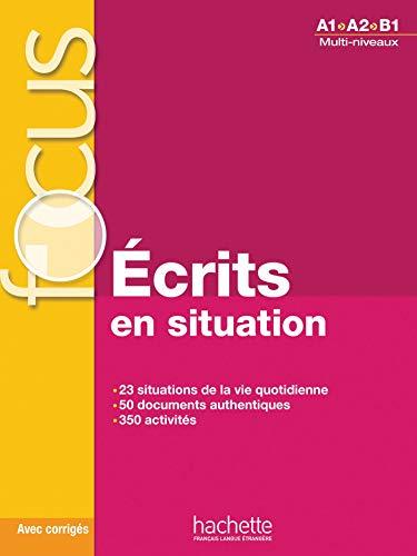 Focus : Écrits en situations + corrigés par  Blandine FORZY, Marie LAPARADE