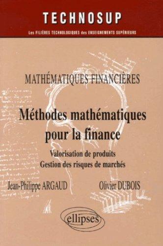 Méthodes mathématiques pour la finance : Valorisation de produits dérivés, Gestion des risques de marchés