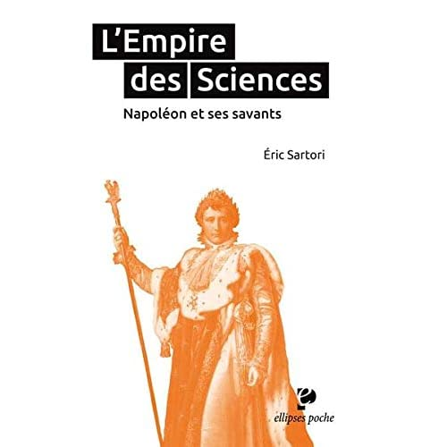 L'Empire des Sciences Napoléon et Ses Savants