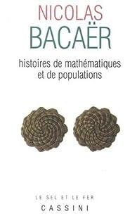Histoires de mathématiques et de populations par Nicolas Bacaër