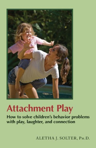 Portada del libro Attachment Play: How to solve children's behavior problems with play, laughter, and connection by Aletha Jauch Solter (2013-03-02)