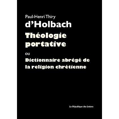 Théologie portative: ou Dictionnaire abrégé de la religion chrétienne (Rivages poche t. 851)