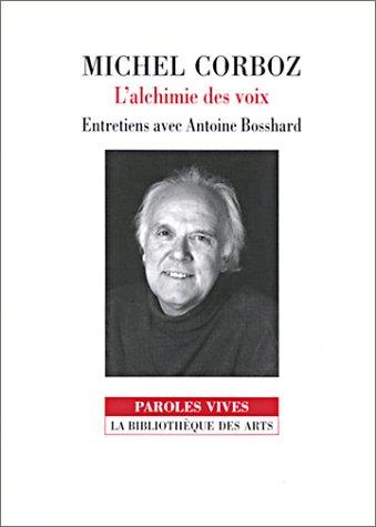 L'Alchimie des voix : Entretiens avec Antoine Bosshard par Michel Corboz