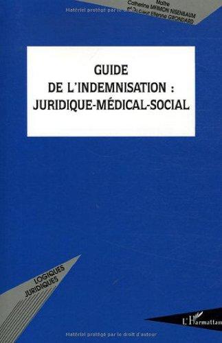 Guide de l'indemnisation : Juridique-médical-social par Etienne Grondard