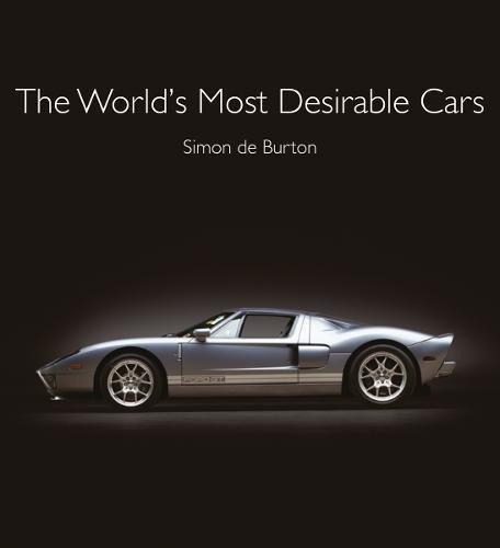The worlds most desirable cars par Simon De Burton