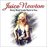 Songtexte von Juice Newton - Every Road Leads Back to You