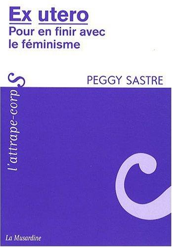 Ex utero : Pour en finir avec le fminisme