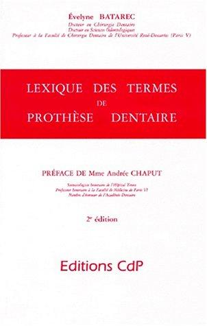 LEXIQUE DES TERMES DE PROTHESES DENTAIRE. 2ème Edition