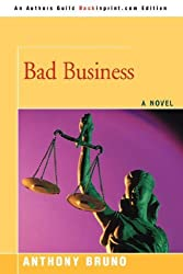 BAD BUSINESS by Anthony Bruno (2008-05-23)