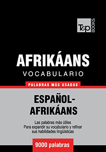 Vocabulario Español-Afrikáans - 9000 palabras más usadas por Andrey Taranov