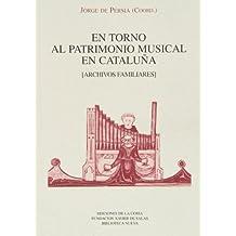En Torno Al Patrimonio Musical En Cataluña. Archivos Familiares