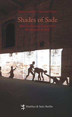 Shades of Sade: Eine Einführung in das Werk des Marquis de Sade