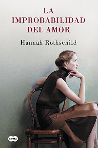 La improbabilidad del amor por Hannah Rothschild