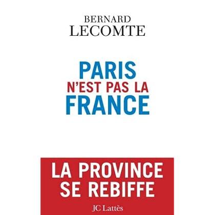 Paris n'est pas la France (Essais et documents)