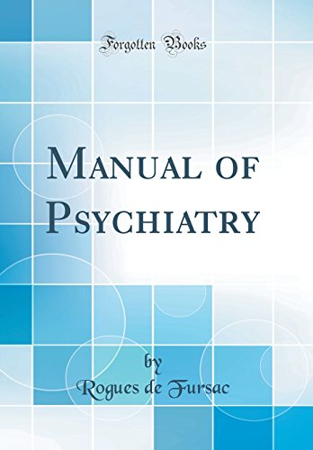 Manual of Psychiatry (Classic Reprint)