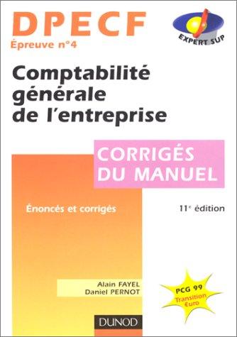 DPECF, UV 4 : comptabilité générale de l'entreprise, corrigés du manuel