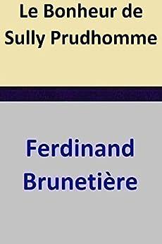Le Bonheur de Sully Prudhomme par [Ferdinand Brunetière]