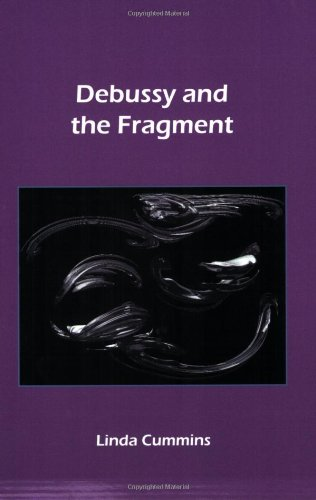 Debussy and the Fragment (Chiasma, Band 18)