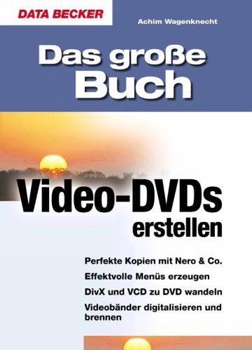 Das große Buch Video-DVDs erstellen