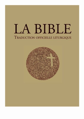 La Bible – traduction officielle liturgique (Bible officielle) par Évêques catholiques