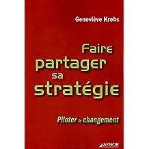 Faire partager sa stratégie : Piloter le changement