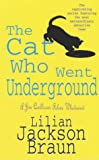 The Cat Who Went Underground (Jim Qwilleran Feline Whodunnit)