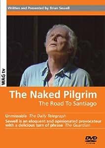 The Naked Pilgrim - Road To Santiago [DVD] [2003]