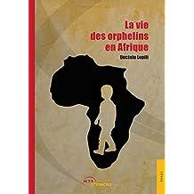 La vie des orphelins en Afrique
