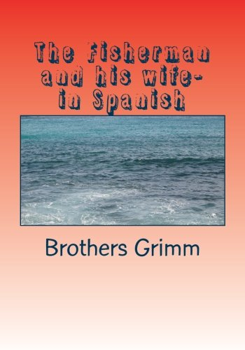 The Fisherman and his wife- in Spanish par Brothers Grimm