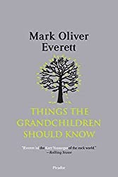[(Things the Grandchildren Should Know)] [By (author) Mark Oliver Everett] published on (September, 2009)