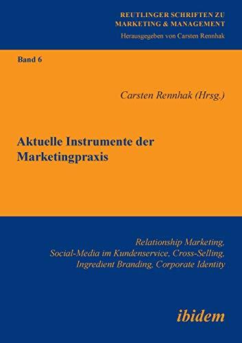 Aktuelle Instrumente der Marketingpraxis (Reutlinger Schriften zu Marketing & Management)